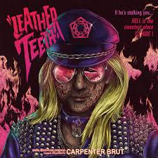<b>LEATHER</b> TEETH | <b>Carpenter Brut</b>