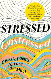<b>Stressed</b>, <b>Unstressed</b>: Classic Poems to Ease the Mind by <b>Jonathan</b> ...