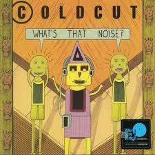 <b>Coldcut</b> - <b>What's That</b> Noise - Syd Records