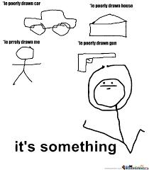RMX] *le Poorly Drawn Things by pazuzu - Meme Center via Relatably.com