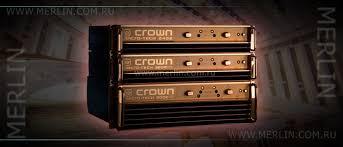 <b>Crown</b> | <b>Crown</b> Audio - <b>Усилители мощности</b> | <b>Crown</b> ...