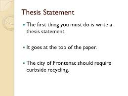 outline for a five paragraph essay thesis statement the first  thesis statement the first thing you must do is write a thesis statement it goes