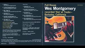 <b>Wes Montgomery</b> - <b>Full</b> House 1962, 2007 reissue (Full Album ...