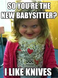 Creepy-meme-The-new-babysitter | crazy kids | Pinterest ... via Relatably.com