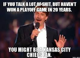 What makes this so funny is it's true. Poor Kansas City fans. We ... via Relatably.com