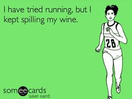 Tried Running But Kept Spilling My Wine Image - Funny Memes For ... via Relatably.com