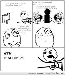WTF Brain - Ragestache via Relatably.com