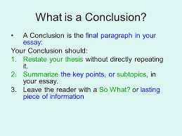 conclusions  what is a conclusion  a conclusion is the final    what is a conclusion  a conclusion is the final paragraph in your essay  your