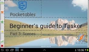 Beginner's guide to Tasker, part 3: Scenes - Pocketables