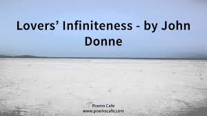 lovers infiniteness by john donne lovers infiniteness by john donne