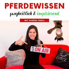 Pferdewissen - ganzheitlich & inspirierend mit Sandra Fencl