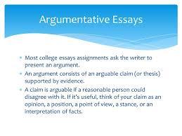 argumentative essays   most college essays assignments ask the    most college essays assignments ask the writer to present an argument   an argument