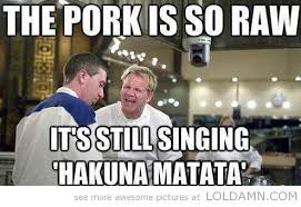 This pork is so raw…Chef Ramsay quotes   Quotes today!   Pinterest ... via Relatably.com