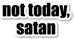 Not Today Satan Sticker Funny Quotes Stickers ... - Amazon.com
