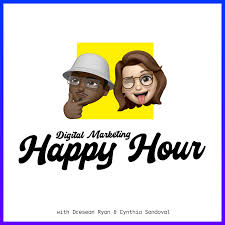 The DM Happy Hour Podcast | For Digital Marketers By Digital Marketers