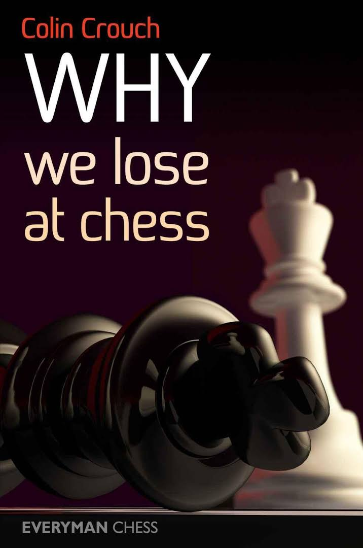 Colin Crouch_Why we lose at Chess (PDF+PGN) Images?q=tbn:ANd9GcR2R2EAypU0w9ePlM1-I-PfEcFaQhxbLJHpXgPpxB9fCR6aJuYH
