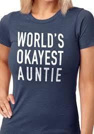<b>Auntie Shirt World's Okayest</b> Auntie T-shirt Aunt Gift Best Aunt Shirt ...
