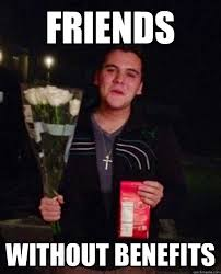 Friends Without benefits - Friendzone Johnny - quickmeme via Relatably.com
