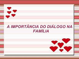 Resultado de imagem para Diálogo em Família
