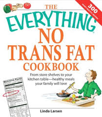 The <b>Everything</b> No Trans Fats Cookbook eBook by <b>Linda Larsen</b> ...