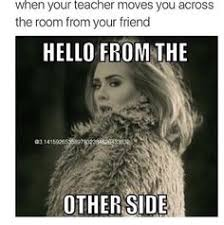HELLO FROM THE OTHER SIIIIIDE on Pinterest | Adele, Adele Meme and ... via Relatably.com