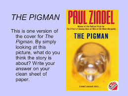 the pigman directions  take out a clean sheet of paper  write your    the pigman this is one version of the cover for the pigman  by simply looking
