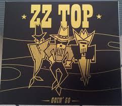 <b>ZZ Top</b> - <b>Goin</b>' 50 (2019, CD) | Discogs