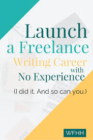 starting a lance writing career no experience work from lance writing jobs online for beginners