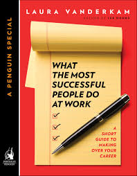 what do the most successful people do at work laura 9781101620298 whatthemosts es 300