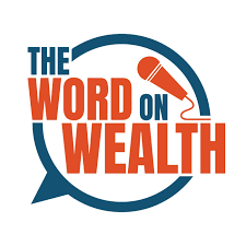 The Word On Wealth