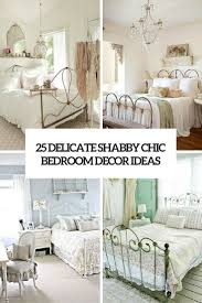 25 delicate shabby chic bedroom decor ideas cover bedrooms ideas shabby