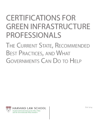 clinic publications certifications for green infrastructure professionals the current state recommended best practices and what governments can do to help