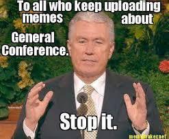 General Conference Memes | Nathaniel's Universe via Relatably.com