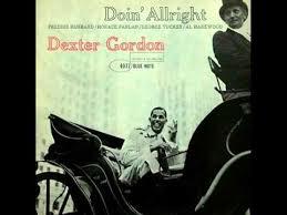 <b>Dexter Gordon</b> Quintet - I Was <b>Doin</b>' Allright - YouTube