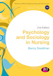 psychology and sociology in nursing 2nd edition book review psychology and sociology in nursing 2nd edition book review nursing times