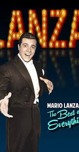 <b>Mario Lanza</b>: The <b>Best</b> of Everything (2017) - IMDb