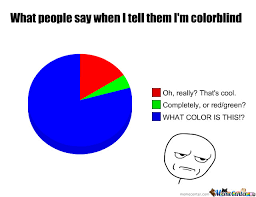 Bad News For You; Color Blind; Memes. Best Collection of Funny Bad ... via Relatably.com