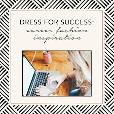 dress for success career fashion inspiration happy grace