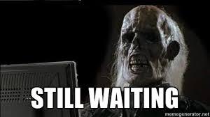 Still waiting - OP will surely deliver skeleton   Meme Generator via Relatably.com