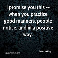 you practice good manners,