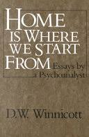 <b>Home is where</b> We Start from: Essays by a Psychoanalyst - Donald ...