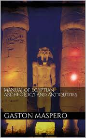 gaston maspero manual of egyptian