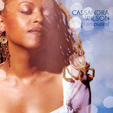 <b>Glamoured</b> by <b>Cassandra Wilson</b> on Spotify