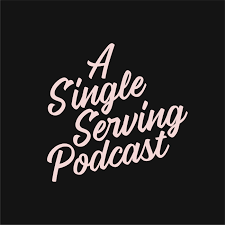 A Single Serving Podcast