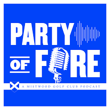 Party of Fore: A Mistwood Golf Club Podcast