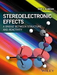 <b>Stereoelectronic</b> Effects: A Bridge Between Structure and Reactivity ...