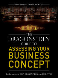 The <b>Dragons</b>' Den Guide to Assessing Your Business Concept ...