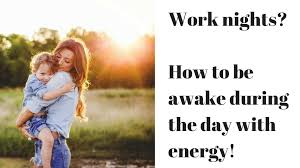 work night shifts how to be awake during the day and feel rested how to be awake during the day and feel rested not a cranky zombie