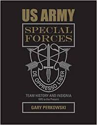 <b>US Army Special</b> Forces Team History and Insignia 1975 to the ...