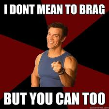I dont mean to brag But you can too - Tony Horton Meme - quickmeme via Relatably.com